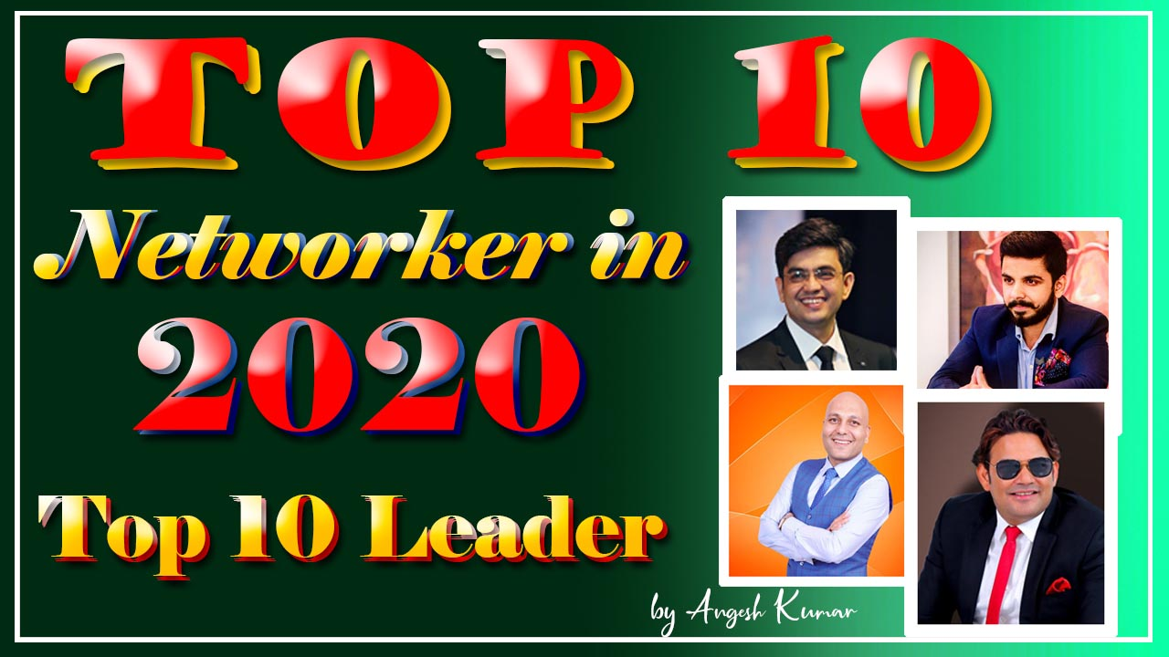 Top 10 Networker in India 2020 Top Direct Selling Leader In India Angesh Kumar Gond