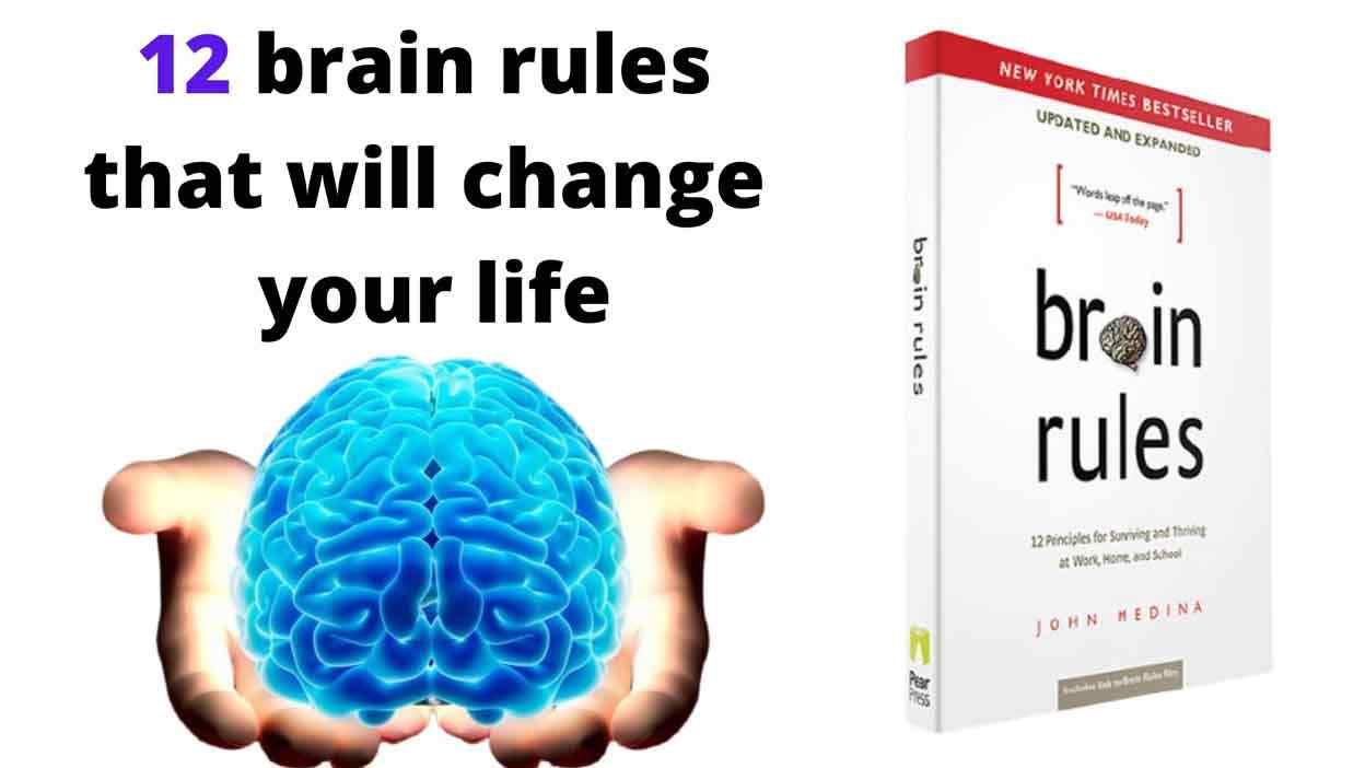 12 Brain rules that will change your life