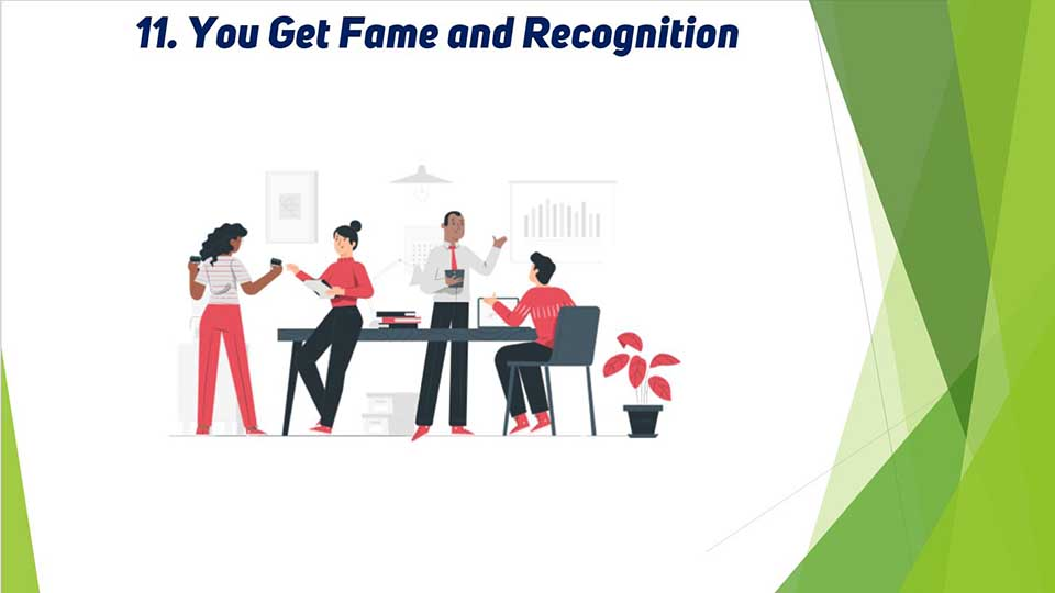 You Get Fame and Recognition