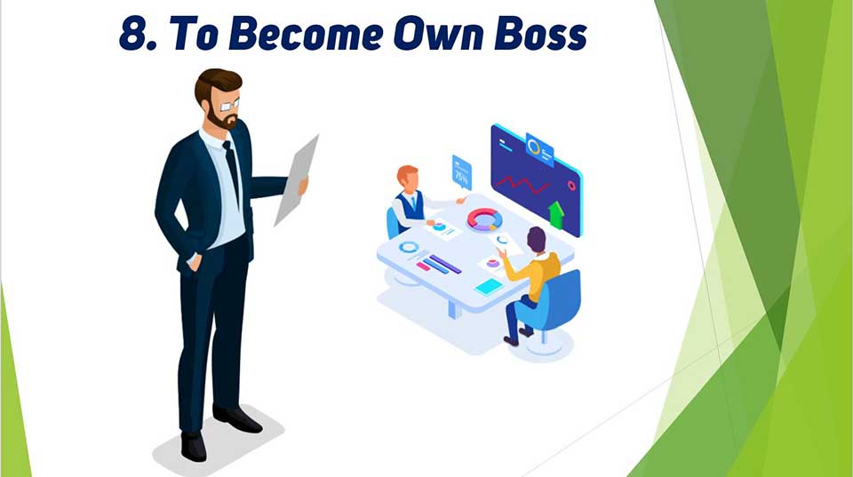 To become own boss